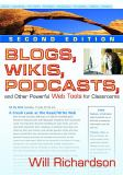 Blogs, Wikis, Podcasts, and Other Powerful Web Tools for Classrooms 9781412959711