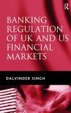 Banking Reulations of UK and US Financial Markets 9780754639718