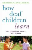 How Deaf Children Learn 1st Edition