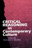 Critical Reasoning in Contemporary Culture 9780791409794
