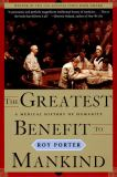 The Greatest Benefit to Mankind 1st Edition