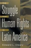 The Struggle for Human Rights in Latin America 9780275959807