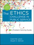 The Ethics Challenge in Public Service 3rd Edition