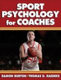 Sport Psychology for Coaches 1st Edition