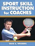 Sport Skill Instruction for Coaches 1st Edition