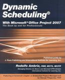 Dynamic Scheduling with Microsoft Office Project 2007 9781932159875