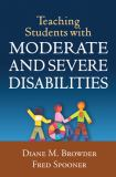 Teaching Students with Moderate and Severe Disabilities 1st Edition