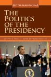 The Politics of the Presidency, Revised 8th Edition 8th Edition