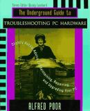 The Underground Guide to PC Hardware 9780201489972