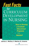 Fast Facts for Curriculum Development in Nursing 1st Edition