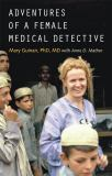 Adventures of a Female Medical Detective 1st Edition