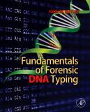 Fundamentals of Forensic DNA Typing 1st Edition